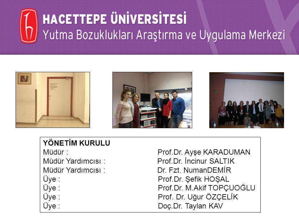 YÖNETİM KURULU Müdür : Prof.Dr. Ayşe KARADUMAN