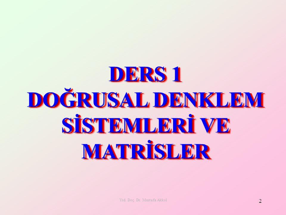 DERS 1 DOĞRUSAL DENKLEM SİSTEMLERİ VE MATRİSLER