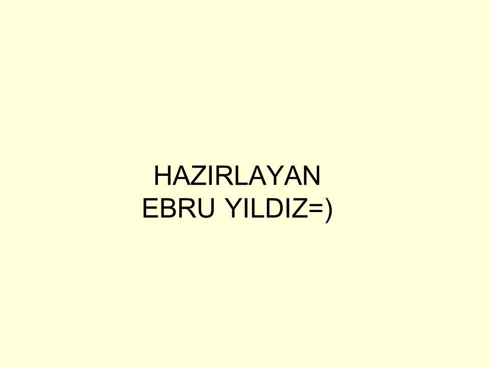 HAZIRLAYAN EBRU YILDIZ=)
