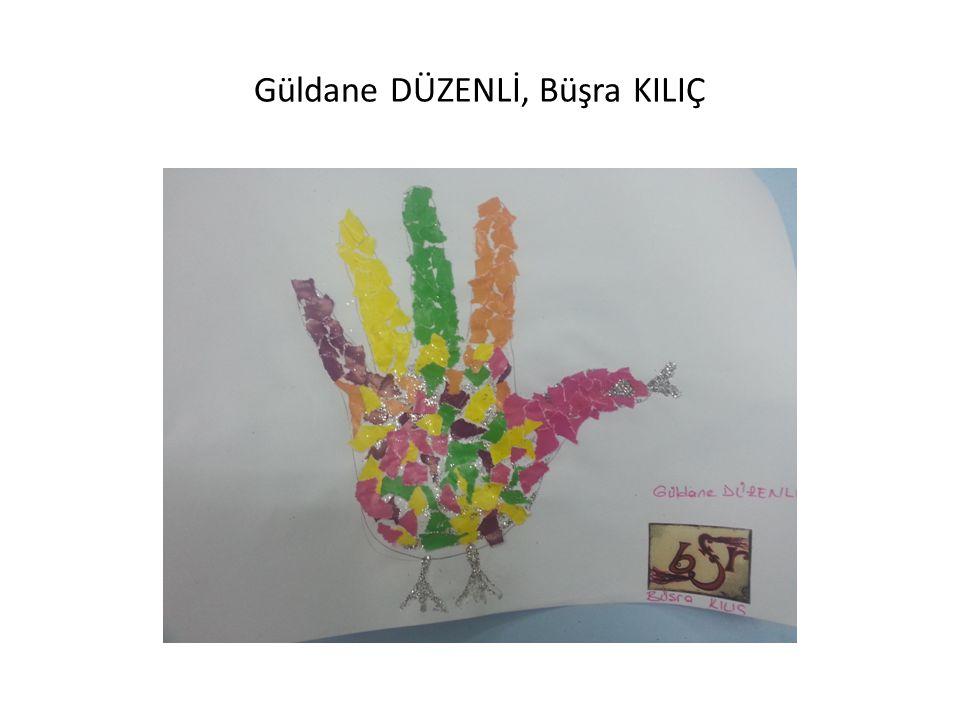 Güldane DÜZENLİ, Büşra KILIÇ
