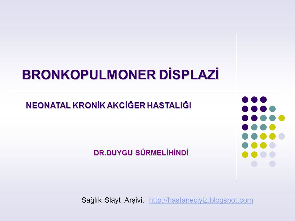 BRONKOPULMONER DİSPLAZİ