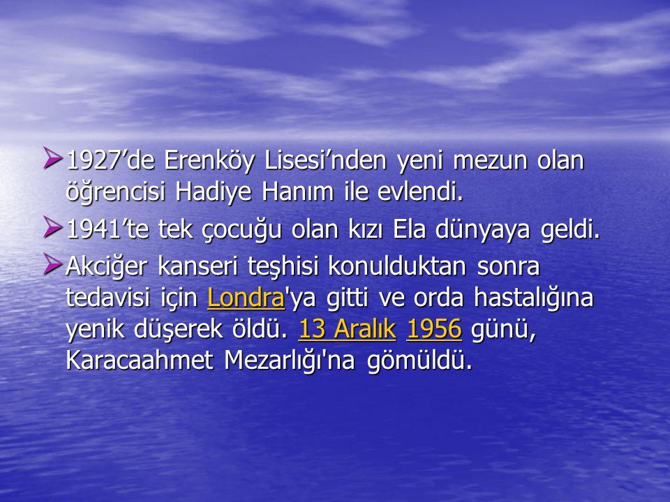 1927'de Erenköy Lisesi'nden yeni mezun olan öğrencisi Hadiye Hanım ile evlendi.