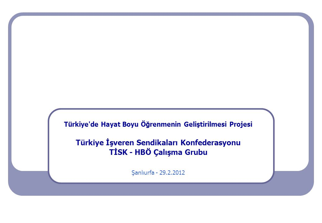 Türkiye İşveren Sendikaları Konfederasyonu TİSK - HBÖ Çalışma Grubu