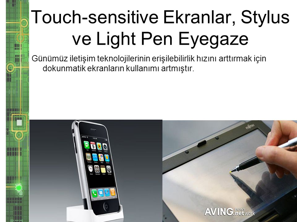 Touch-sensitive Ekranlar, Stylus ve Light Pen Eyegaze