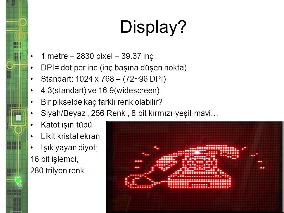 Display 1 metre = 2830 pixel = 39.37 inç