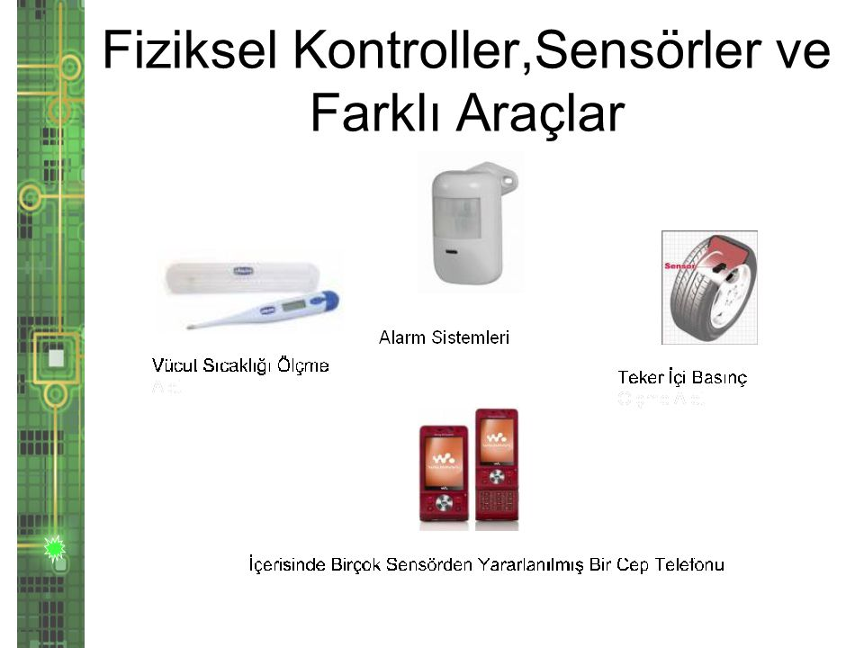 Fiziksel Kontroller,Sensörler ve Farklı Araçlar