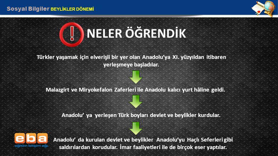 Anadolu' ya yerleşen Türk boyları devlet ve beylikler kurdular.