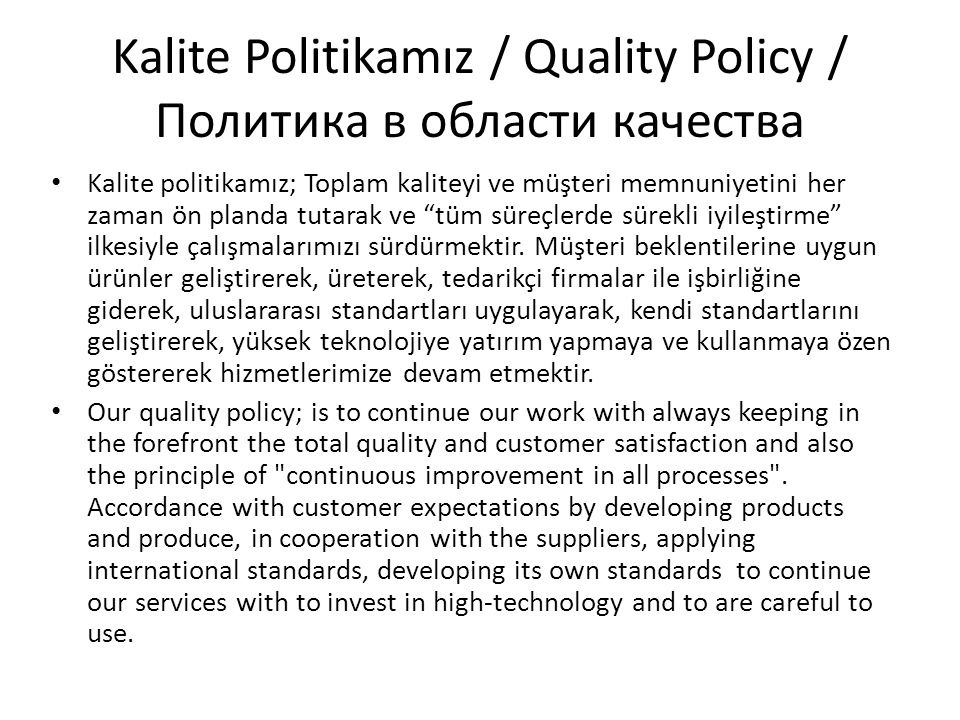 Kalite Politikamız / Quality Policy / Политика в области качества