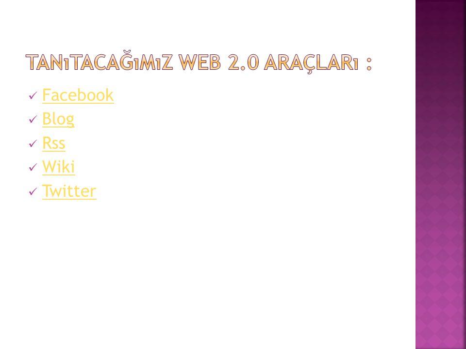 Tanıtacağımız web 2.0 araçları :