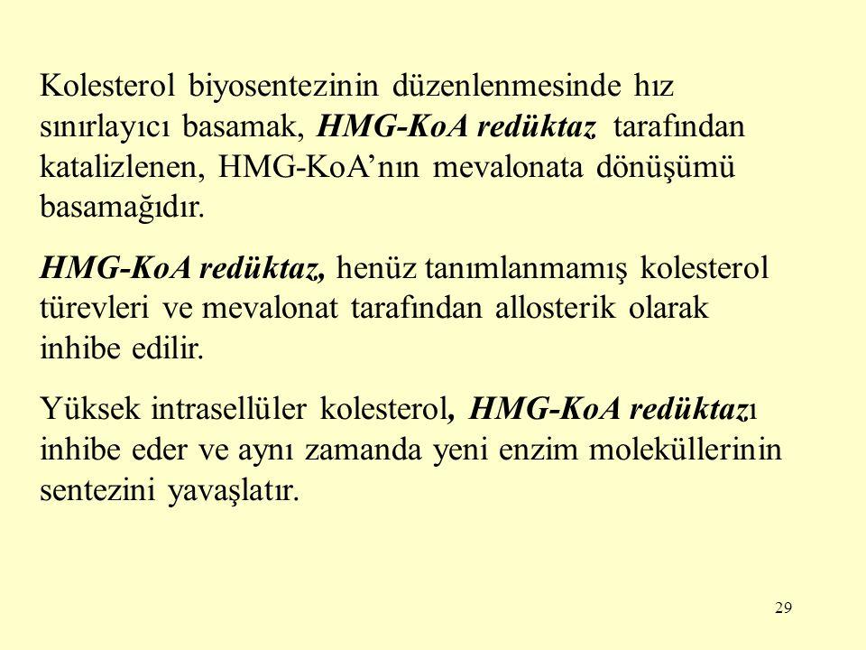 Kolesterol biyosentezinin düzenlenmesinde hız sınırlayıcı basamak, HMG-KoA redüktaz tarafından katalizlenen, HMG-KoA'nın mevalonata dönüşümü basamağıdır.