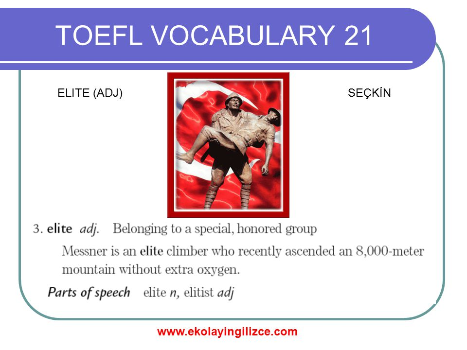TOEFL VOCABULARY 21 ELITE (ADJ) SEÇKİN