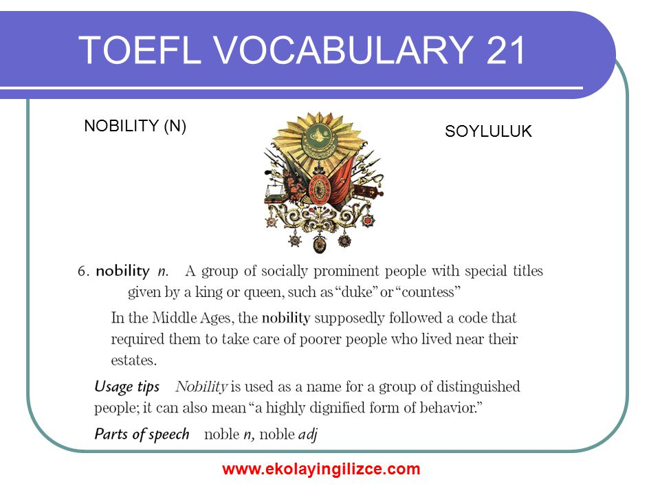 TOEFL VOCABULARY 21 NOBILITY (N) SOYLULUK