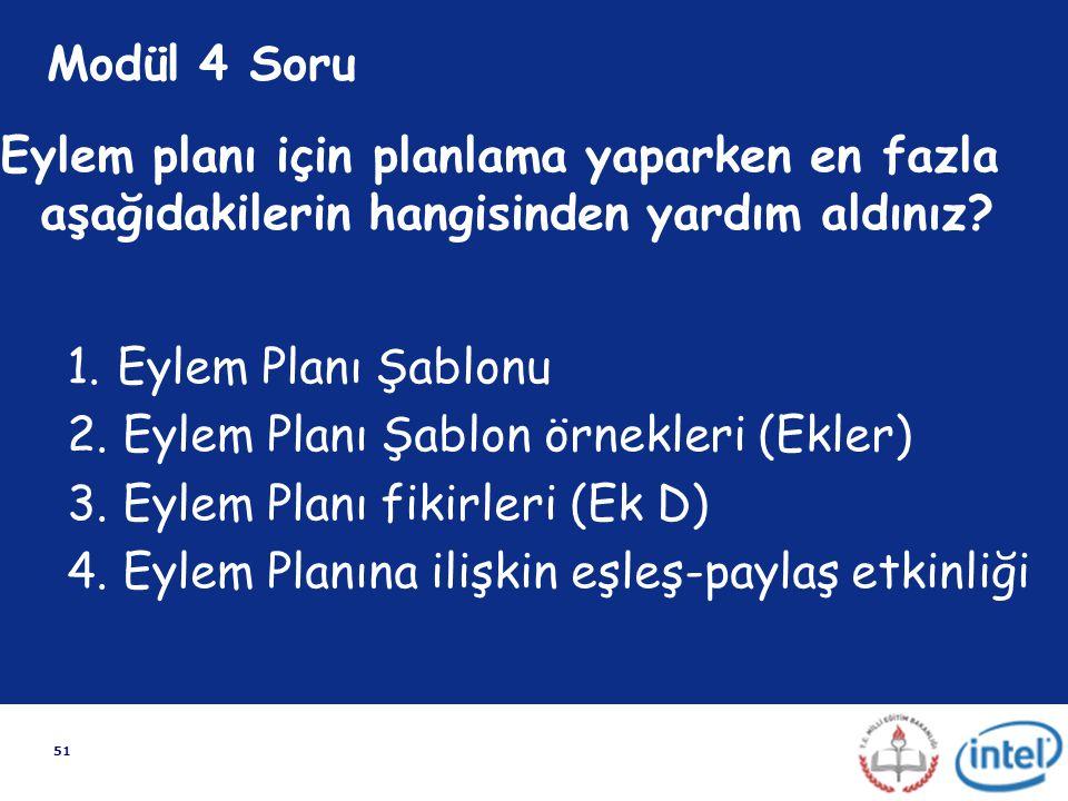 Modül 4 Soru Eylem planı için planlama yaparken en fazla aşağıdakilerin hangisinden yardım aldınız