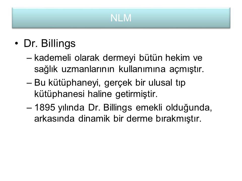 NLM Dr. Billings. kademeli olarak dermeyi bütün hekim ve sağlık uzmanlarının kullanımına açmıştır.