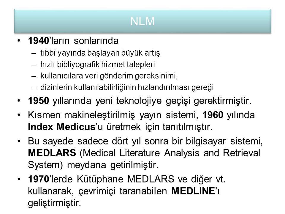 NLM 1940'ların sonlarında. tıbbi yayında başlayan büyük artış. hızlı bibliyografik hizmet talepleri.