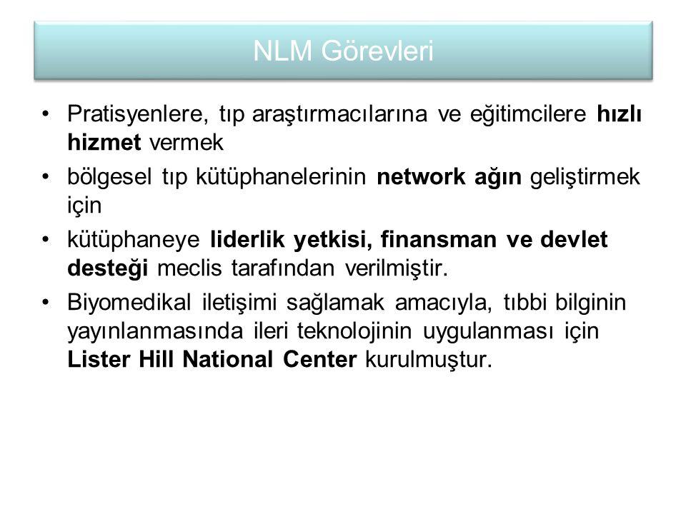 NLM Görevleri Pratisyenlere, tıp araştırmacılarına ve eğitimcilere hızlı hizmet vermek. bölgesel tıp kütüphanelerinin network ağın geliştirmek için.