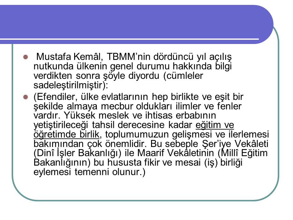 Mustafa Kemâl, TBMM'nin dördüncü yıl açılış nutkunda ülkenin genel durumu hakkında bilgi verdikten sonra şöyle diyordu (cümleler sadeleştirilmiştir):