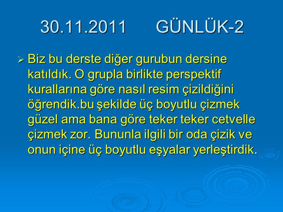 30.11.2011 GÜNLÜK-2