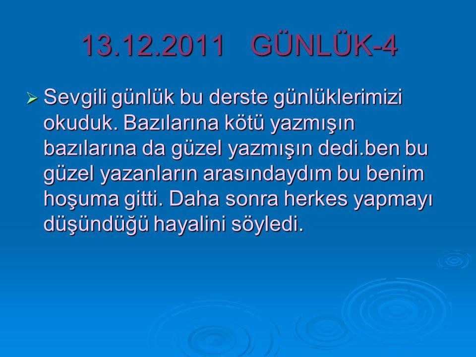 13.12.2011 GÜNLÜK-4