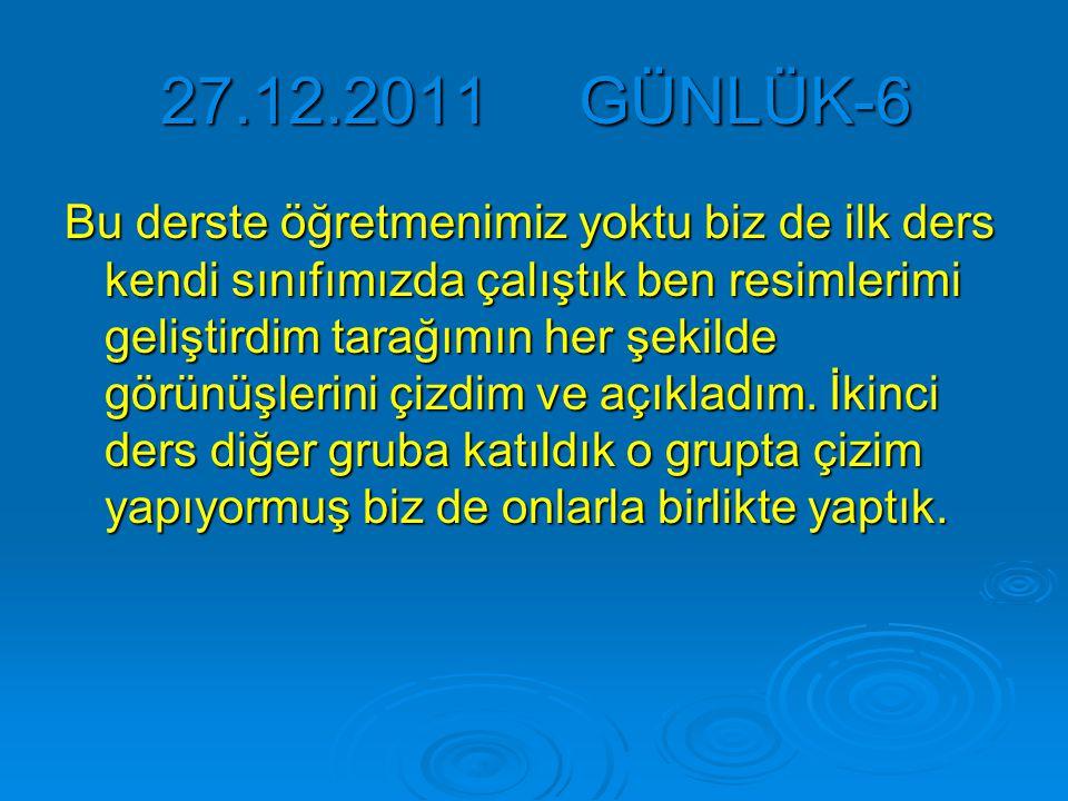 27.12.2011 GÜNLÜK-6