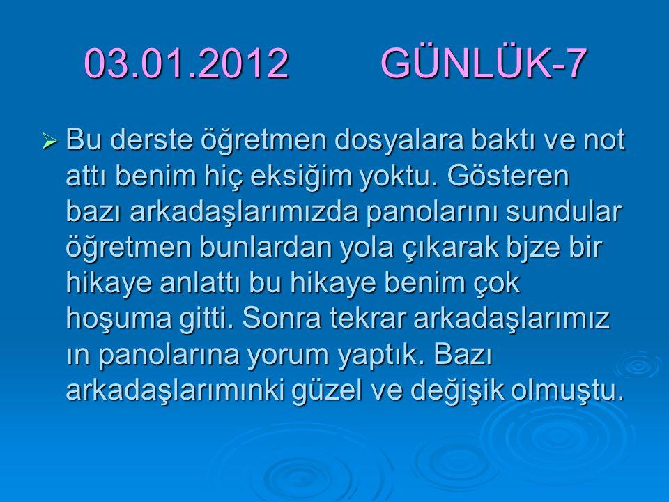 03.01.2012 GÜNLÜK-7