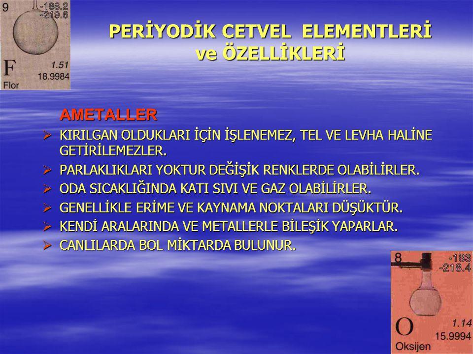 PERİYODİK CETVEL ELEMENTLERİ ve ÖZELLİKLERİ