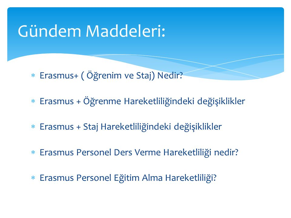 Gündem Maddeleri: Erasmus+ ( Öğrenim ve Staj) Nedir