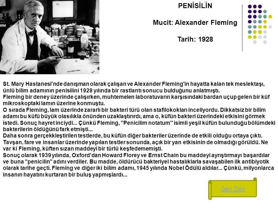 PENİSİLİN Mucit: Alexander Fleming