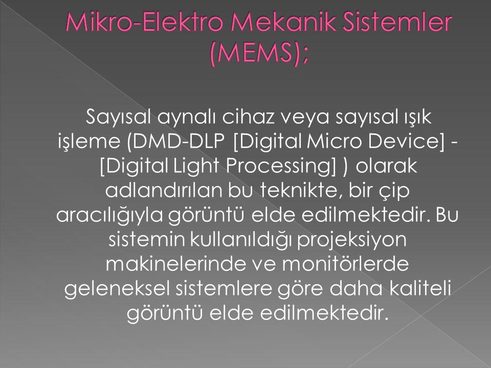 Mikro-Elektro Mekanik Sistemler (MEMS);