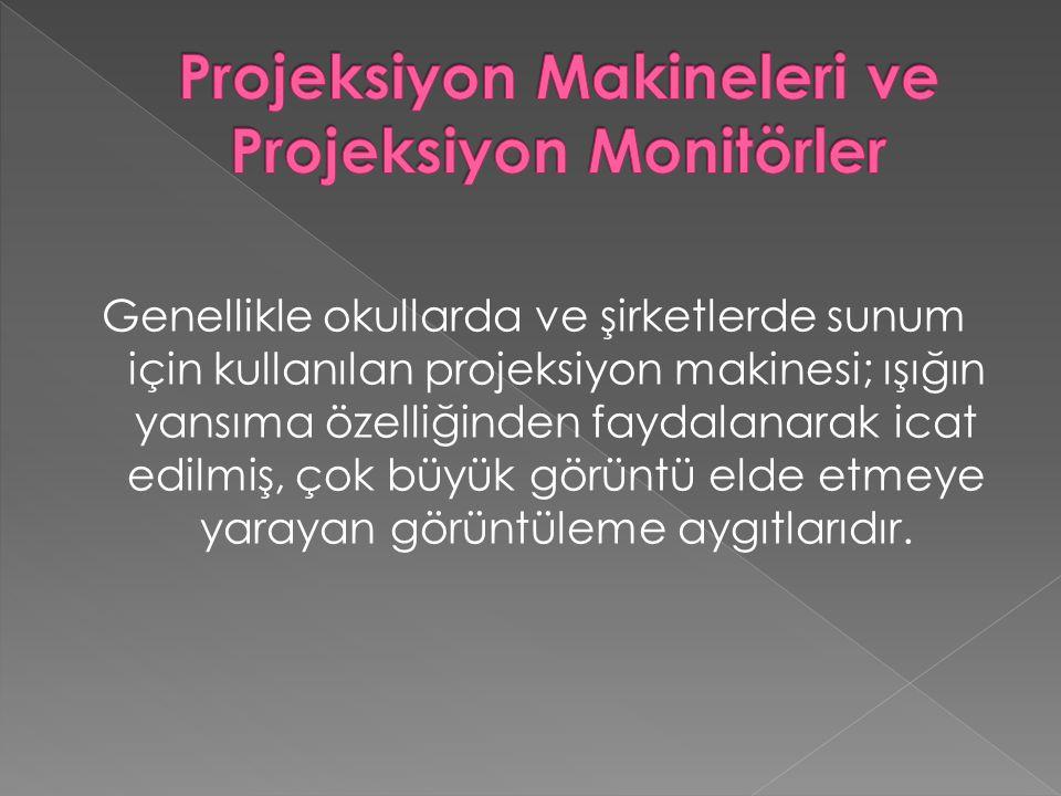 Projeksiyon Makineleri ve Projeksiyon Monitörler