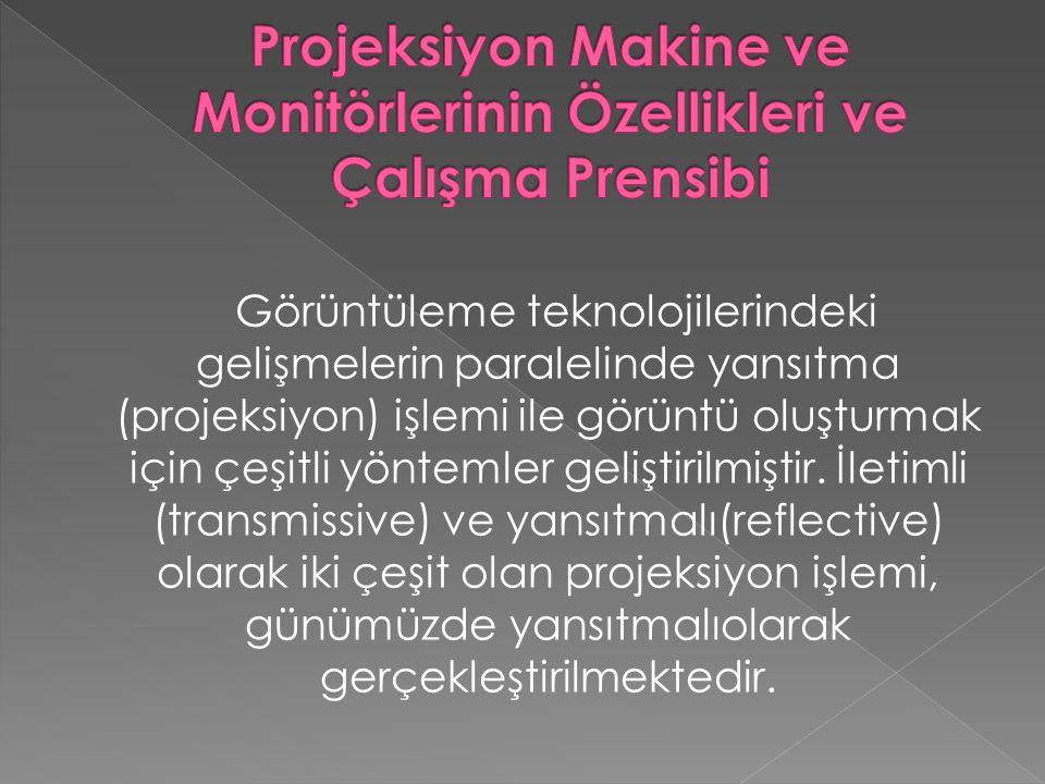 Projeksiyon Makine ve Monitörlerinin Özellikleri ve Çalışma Prensibi