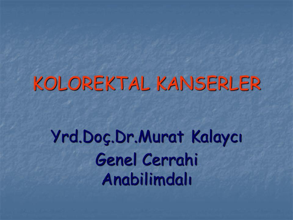 Yrd.Doç.Dr.Murat Kalaycı Genel Cerrahi Anabilimdalı