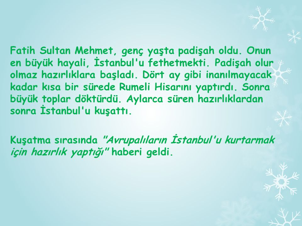 Fatih Sultan Mehmet, genç yaşta padişah oldu