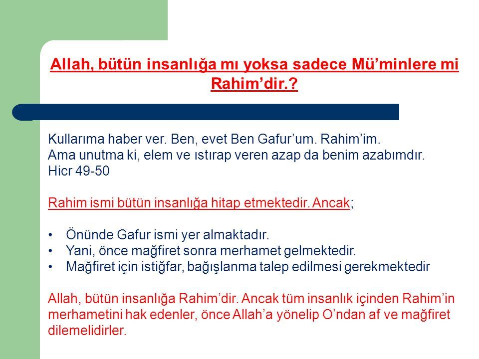 Allah, bütün insanlığa mı yoksa sadece Mü'minlere mi Rahim'dir.