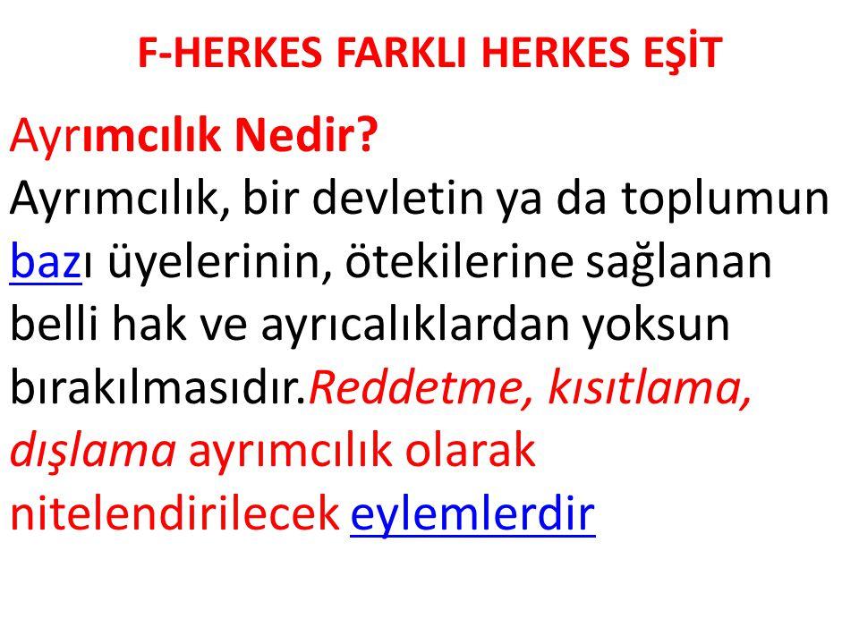 F-HERKES FARKLI HERKES EŞİT