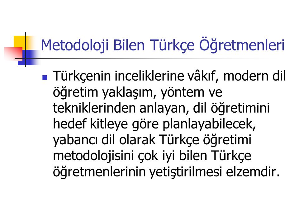 Metodoloji Bilen Türkçe Öğretmenleri