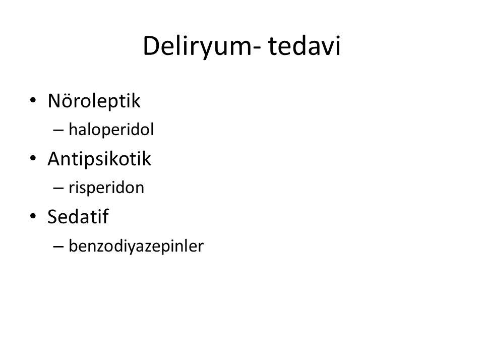 Deliryum- tedavi Nöroleptik Antipsikotik Sedatif haloperidol