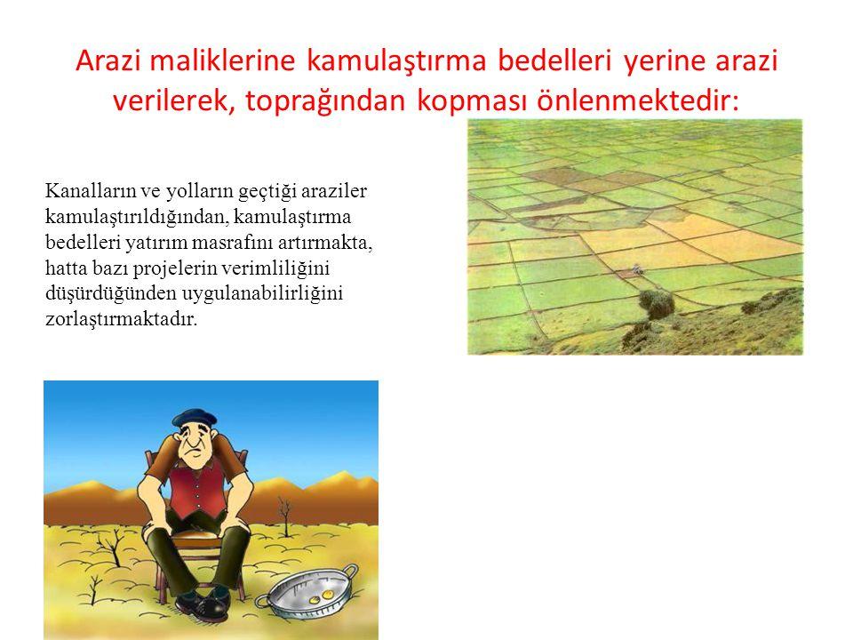Arazi maliklerine kamulaştırma bedelleri yerine arazi verilerek, toprağından kopması önlenmektedir: