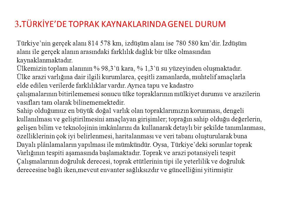 3.TÜRKİYE'DE TOPRAK KAYNAKLARINDA GENEL DURUM
