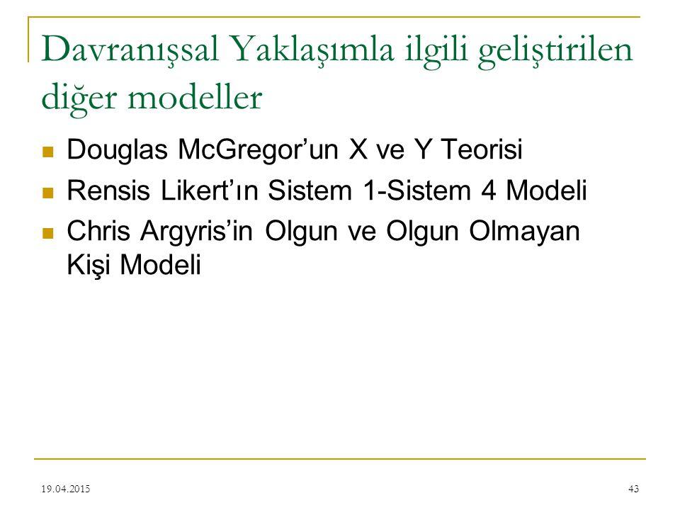 Davranışsal Yaklaşımla ilgili geliştirilen diğer modeller