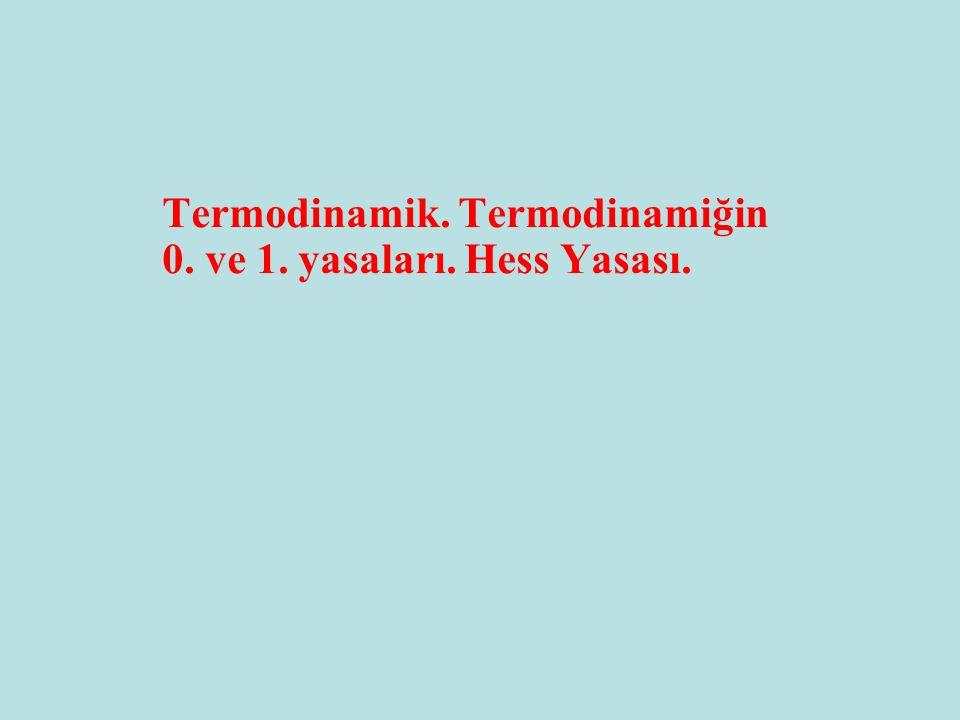 Termodinamik. Termodinamiğin 0. ve 1. yasaları. Hess Yasası.