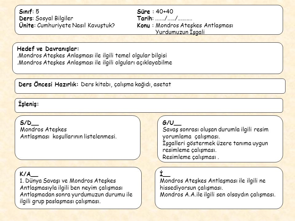 Sınıf: 5 Süre : 40+40 Ders: Sosyal Bilgiler Tarih: ....../...../..........