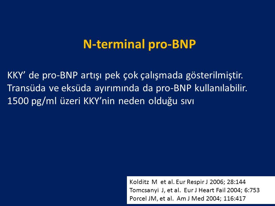 N-terminal pro-BNP KKY' de pro-BNP artışı pek çok çalışmada gösterilmiştir. Transüda ve eksüda ayırımında da pro-BNP kullanılabilir.