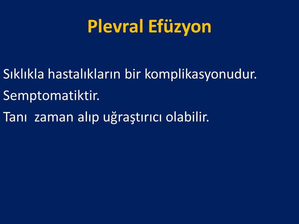 Plevral Efüzyon Sıklıkla hastalıkların bir komplikasyonudur.