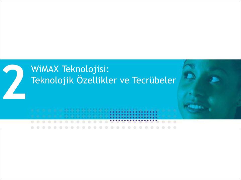 2 WiMAX Teknolojisi: Teknolojik Özellikler ve Tecrübeler