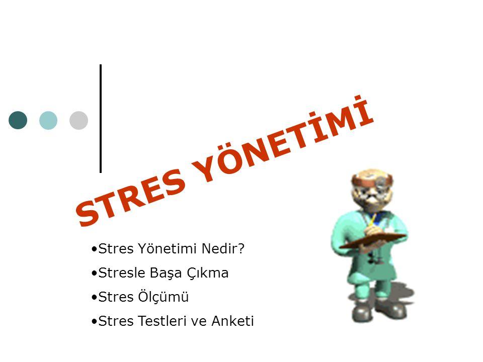 STRES YÖNETİMİ Stres Yönetimi Nedir Stresle Başa Çıkma Stres Ölçümü