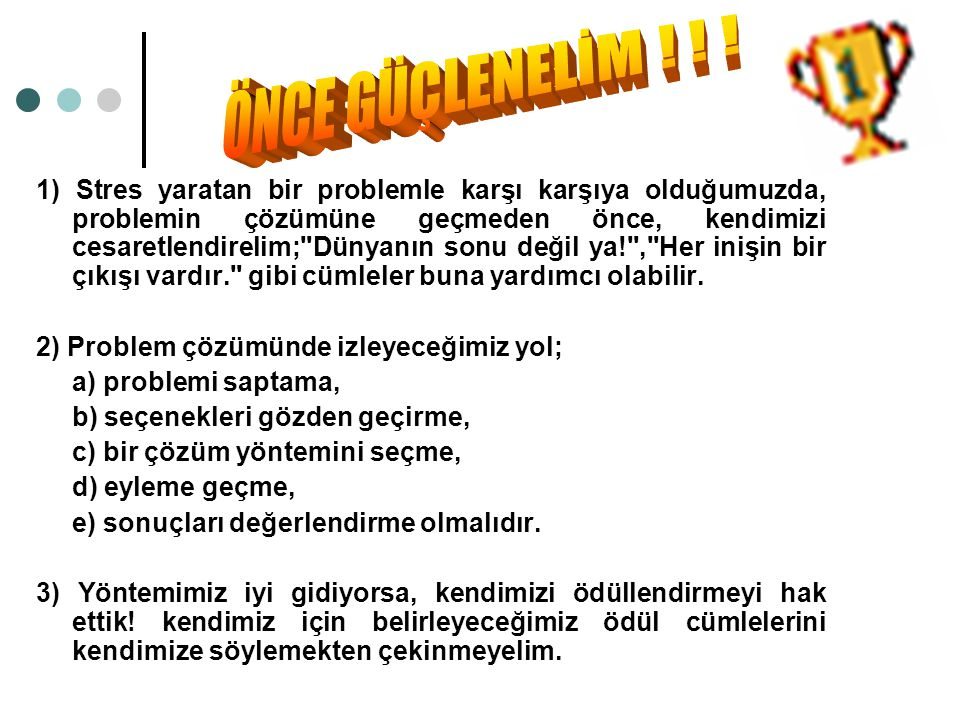 ÖNCE GÜÇLENELİM ! ! !
