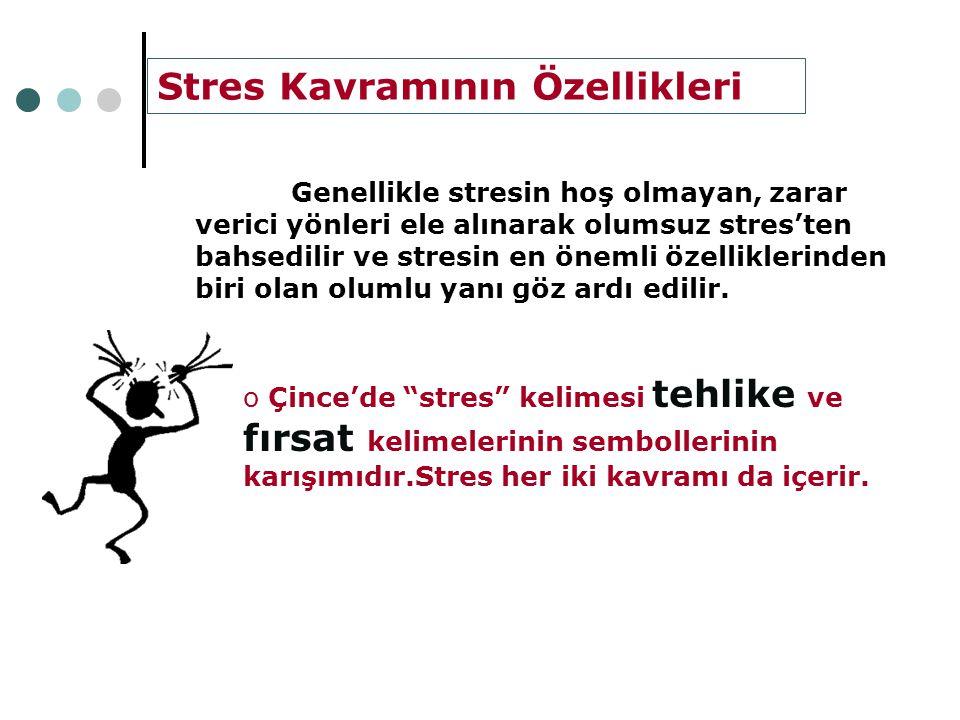 Stres Kavramının Özellikleri
