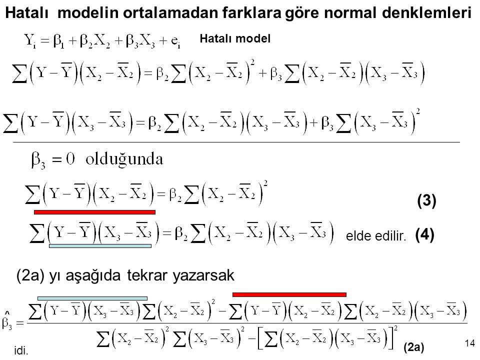 Hatalı modelin ortalamadan farklara göre normal denklemleri