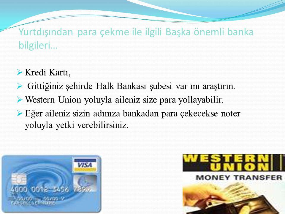 Yurtdışından para çekme ile ilgili Başka önemli banka bilgileri…
